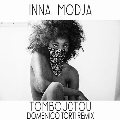 INNA MODJA Tombouctou (Domenico Torti Remix)