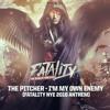 The Pitcher - I'm My Own Enemy (Fatality NYE 2016 Anthem)