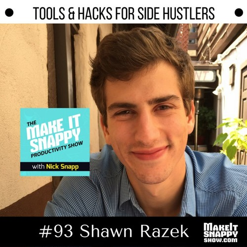 93 - Productivity Tools & Hacks for Side Hustlers (with Shawn Razek)