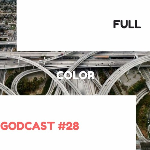 FULL COLOR GODCAST #28