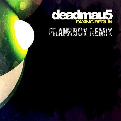 Deadmau5 - Faxing Berlin (PrankBoy Remix 2k16)