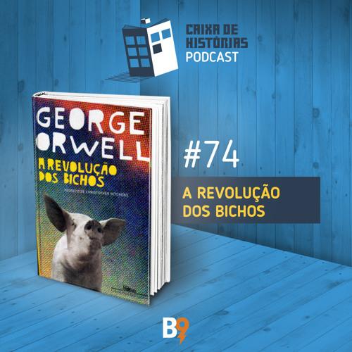 Baixar Caixa de Histórias 74 - A Revolução dos Bichos