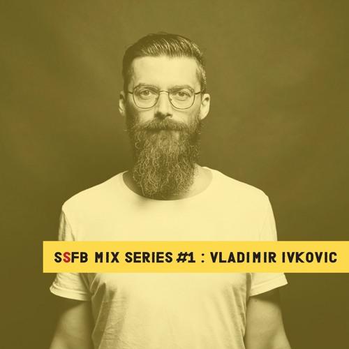 SSFB Mix Series #1: Vladimir Ivkovic
