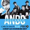 Carlos Baute Ft. Piso 21 - Ando Buscando ( Christian Rodriguez Edit )