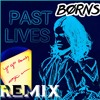 BORNS-Past Lives (YoYo Howdy Remix)