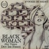 BLACK WOMAN (Hey There) THE Don Ize REMIX