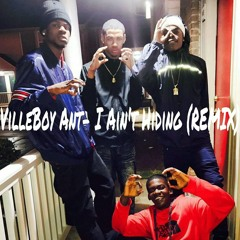 VilleBoy Ant- I Ain't Hiding(Remix)(Prod. by Lil Young)