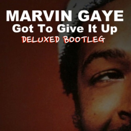 Marvin Gaye - Got To Give It Up (Deluxed Bootleg) [FREE DOWNLOAD]