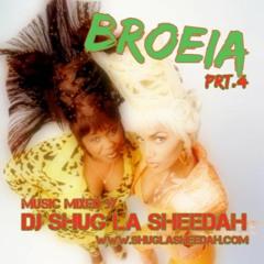 BROEIA VOL.4 by DJ Shug La Sheedah