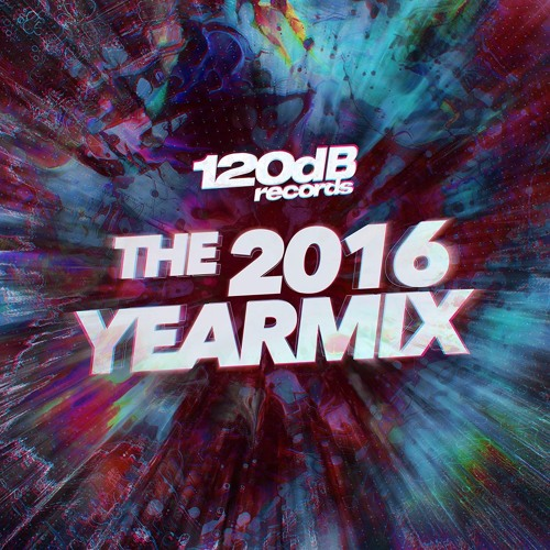 120dB Records - The 2016 Yearmix