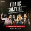 May e Karen - Vida de Solteiro Part. João Neto e Frederico
