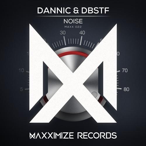 Dannic & DBSTF - Noise (Radio Edit)