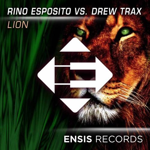 Rino Esposito vs Drew trax - Lion (OUT NOW)