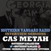 Cas Metah - Southern Vangard Radio Interview Sesions