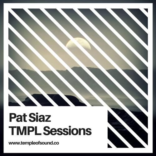 [#069] - TMPL Sessions ft. Pat Siaz