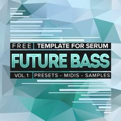 Free Future Bass Template For Serum Vol. 1 (Free Serum Presets)