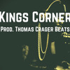 *FREE DOWNLOAD* Kings Corner (Prod. Thomas Crager)