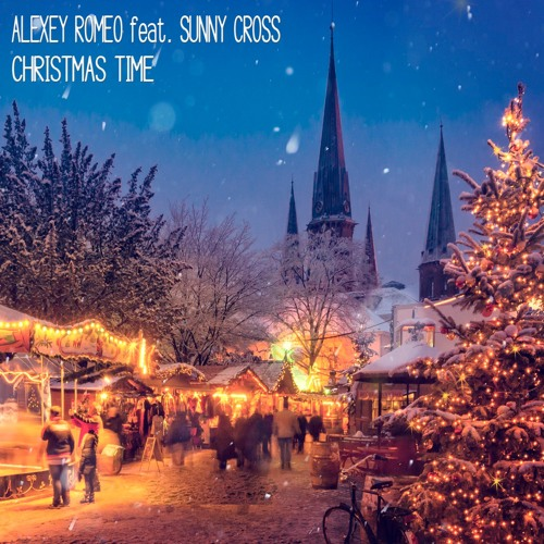 Alexey Romeo Feat. Sunny Cross - Christmas Time [FREE DOWNLOAD]