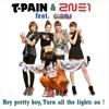 T-Pain & 2NE1 feat. Big Ali - Hey pretty boy, Turn all the lights on ! [Bootleg]