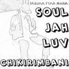 Soul Jah Luv - Chikirimbani  (Trojan Fyah MusiK)