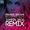 Havana Brown - We Run The Night (Jumpin Jack Remix) FREE DOWNLOAD