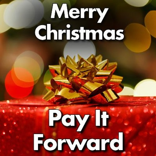 Merry Christmas Pay It Forward