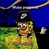 Download wuss_poppin Mp3