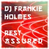 DJ Frankie Holmes - Rest Assured