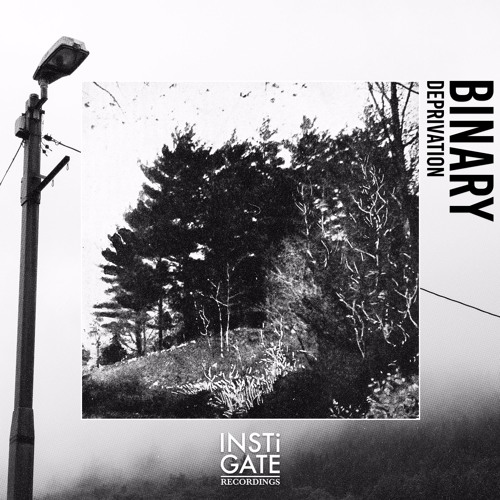 INSTi011 // Binary - Deprivation EP