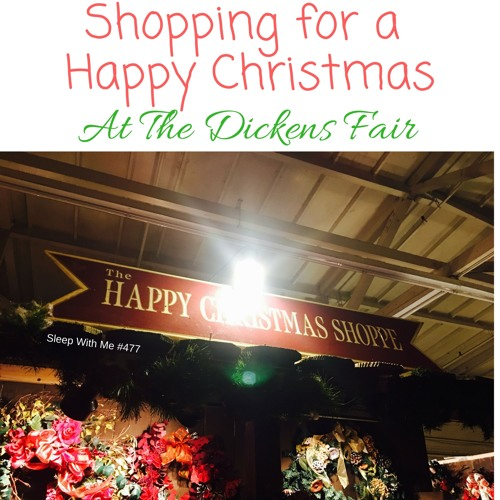 Shopping for a Happy Christmas at The Dickens Fair | Sleep With Me #477