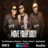 Move Your Body - DJ Shadow Dubai - Sean Paul - Badshah