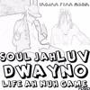 Soul Jah Luv feat Dwayno - Life Ah Nuh Game (Trojan Fyah Musik)