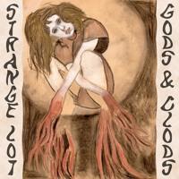 Strange Lot - Gods & Clods