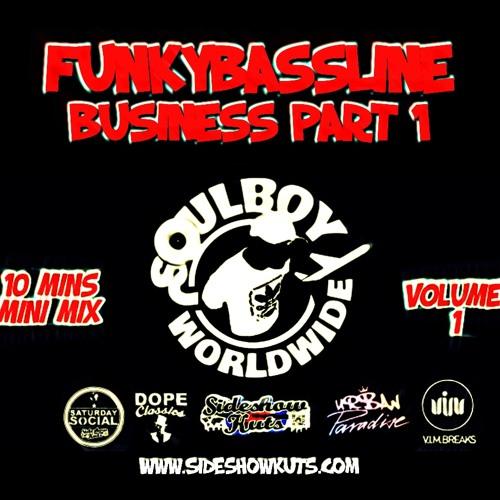 FUNKY BASSELINE BUSINESS P1 by SOULBOY 10 MINUTE MINI DJ MIX