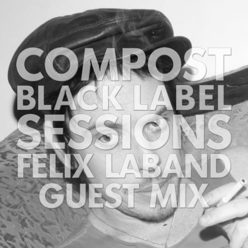 CBLS 392 | Compost Black Label Sessions | FELIX LABAND guest mix
