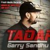 Download GARRY SANDHU [TADAP] HIP HOP REMIX BY DJ FearLess Punjabi Mp3