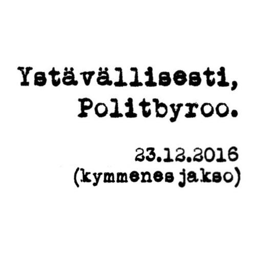 Politbyroo 23.12.2016 - jakso 10