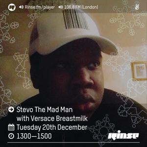 Rinse FM Podcast - Stevo The Madman w/ Versace Breastmilk - 20th December 2016 להורדה