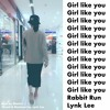 Girl Like You - Rabbit Run x Lynk Lee