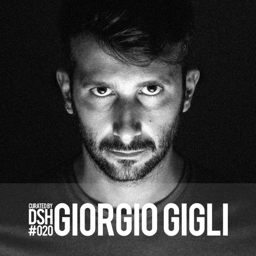Curated by DSH #020: Giorgio Gigli