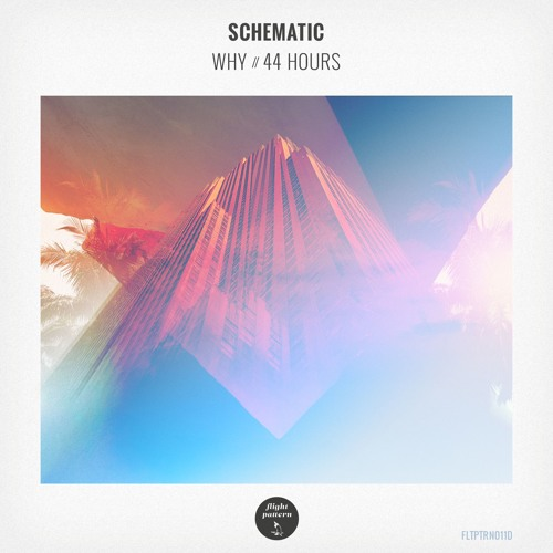 Schematic - Why / 44 Hours (Flight Pattern Records)