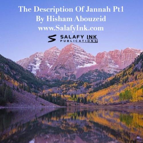 The Description Of Jannah Pt.1 By Hisham Abouzied