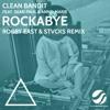 Rockabye (Robby East & STVCKS Remix)