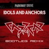 Parkway Drive - Idols and Anchors (Capricaseven Bootleg Remix)