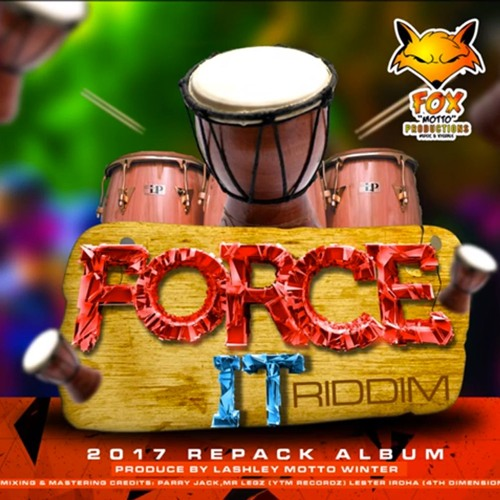 Force IT Riddim