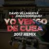 David Villanueva x Josan Rodriguez ft. FClan - Yo Vengo de Cuba (2017 Remix)