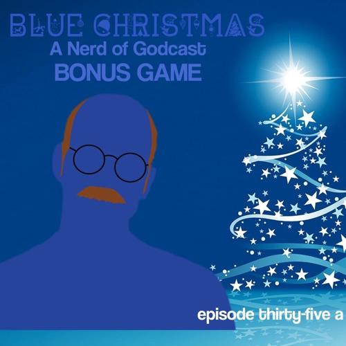 Blue Christmas (A NOG.cast Bonus Game)