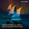 Feenixpawl & APEK - Quicksand (Daddy Kidd & Forty House Remix)
