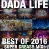 Dada Land Best of 2016 'Super Greasy' Mix