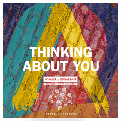 Axwell Λ Ingrosso - Thinking About You (Whaler & 3dgarFast EBPM Festival Closing Edit)